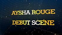 Aysha Rouge Debut Scene