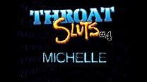 sluts throat - b Michelle