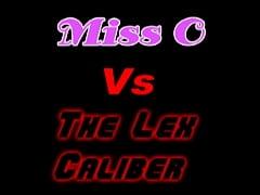 Miss O vs The Lex Caliber 1
