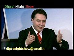 DIPRE' NIGHT SHOW: prima puntata, edizione PRIM...